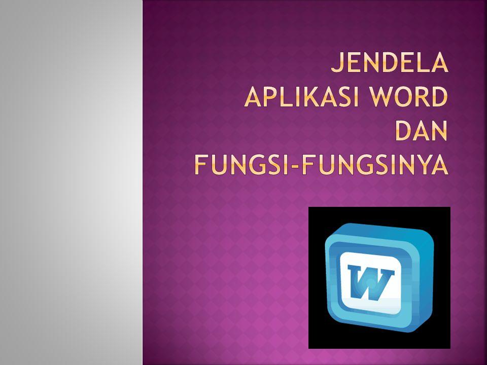 Jendela aplikasi word dan fungsi-fungsinya