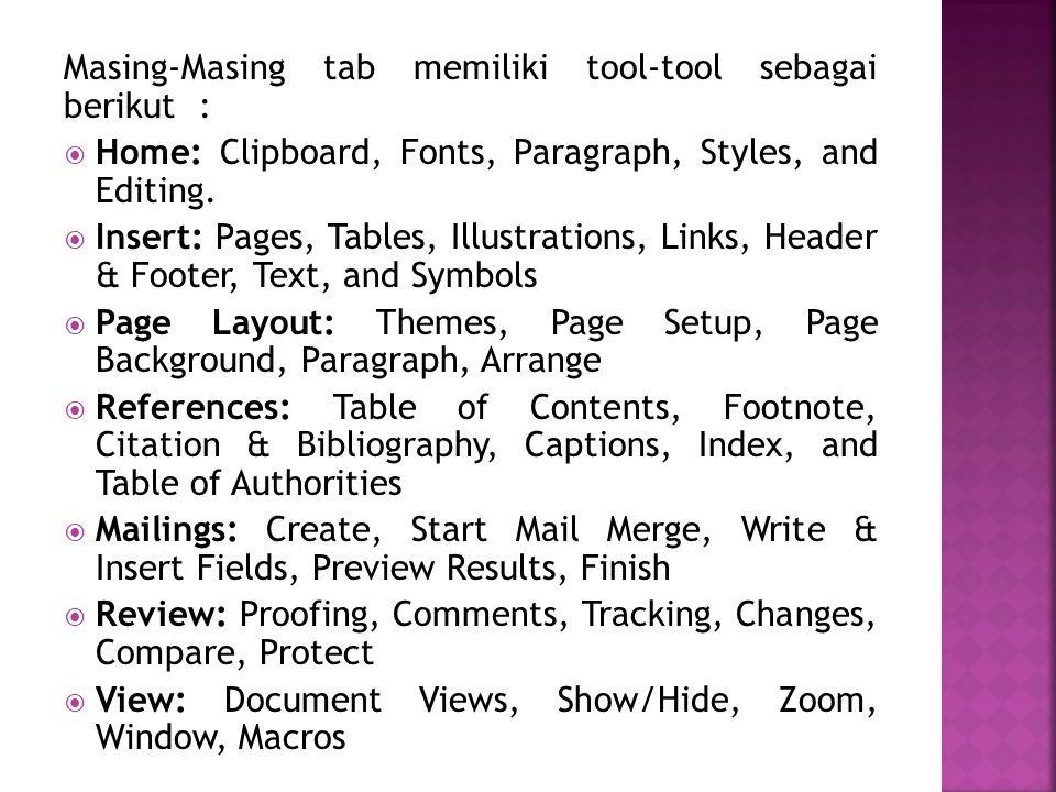 Masing-Masing tab memiliki tool-tool sebagai berikut :