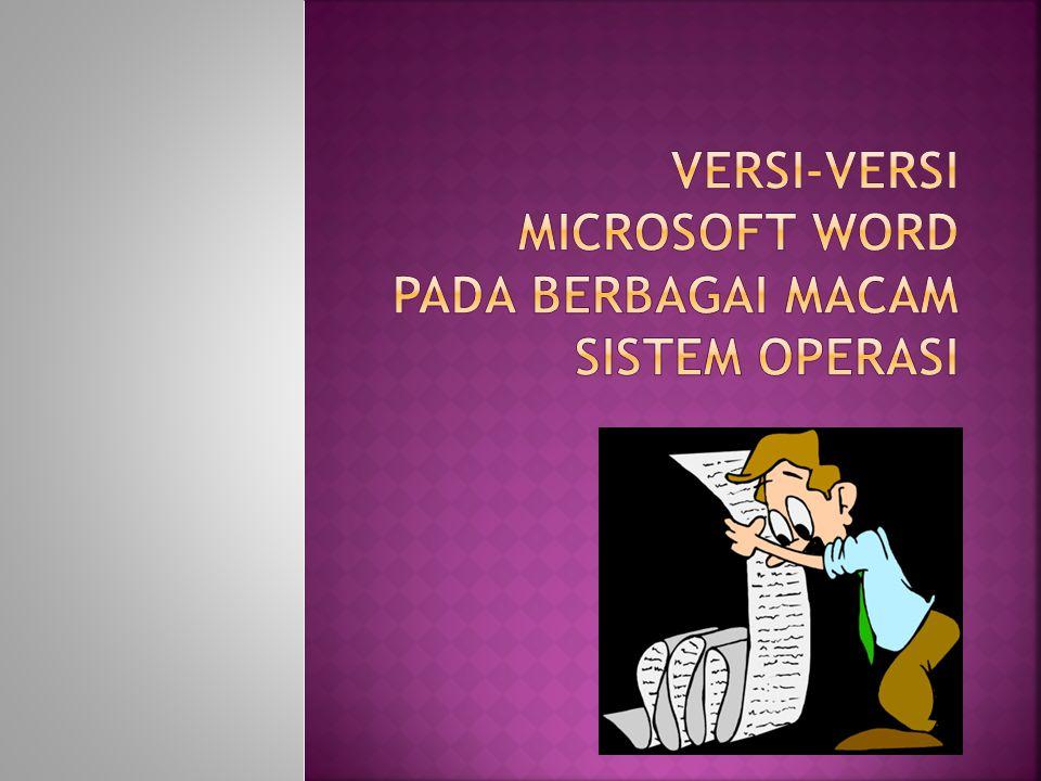 Versi-versi microsoft word pada berbagai macam sistem operasi