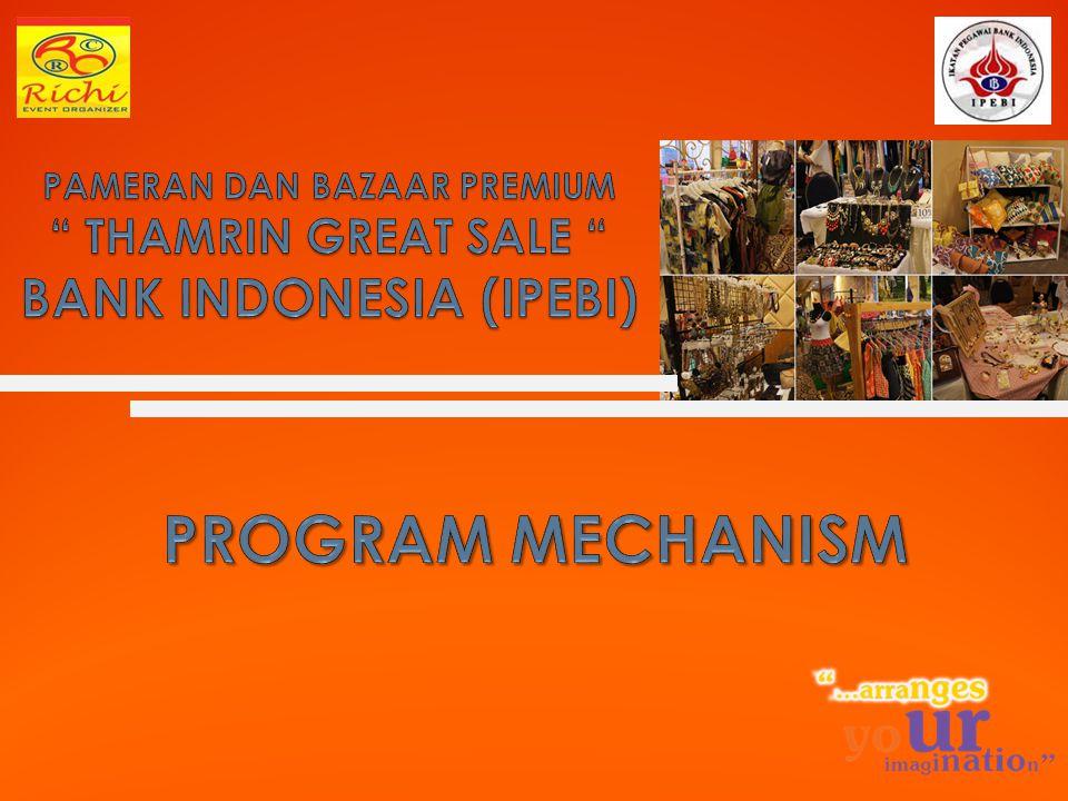 PAMERAN DAN BAZAAR PREMIUM THAMRIN GREAT SALE BANK INDONESIA (IPEBI)