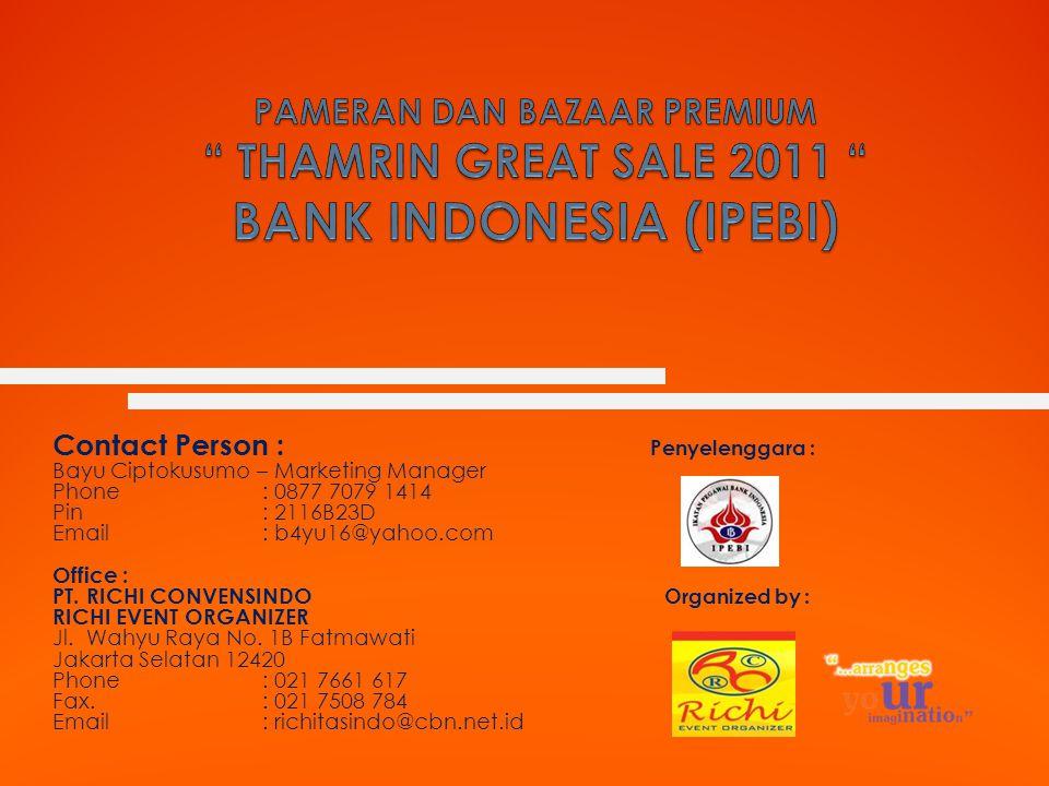 PAMERAN DAN BAZAAR PREMIUM THAMRIN GREAT SALE 2011 BANK INDONESIA (IPEBI)