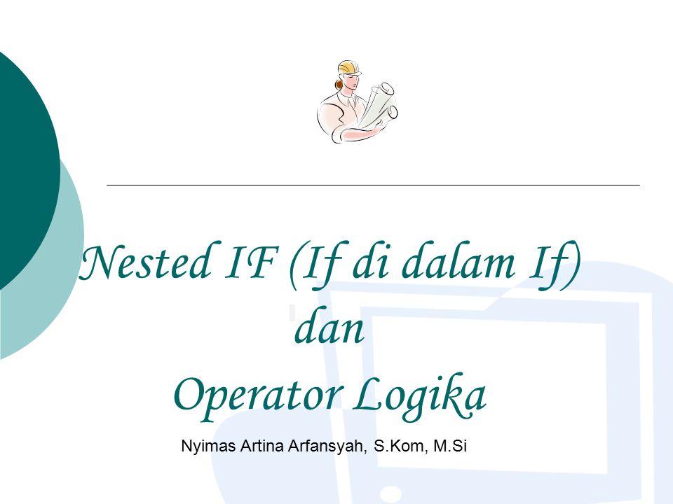 Nested IF (If di dalam If) dan Operator Logika