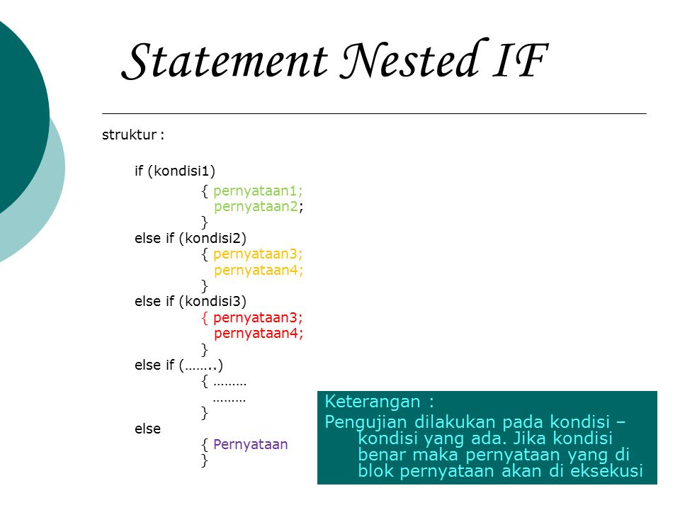 Statement Nested IF struktur : if (kondisi1) Keterangan :