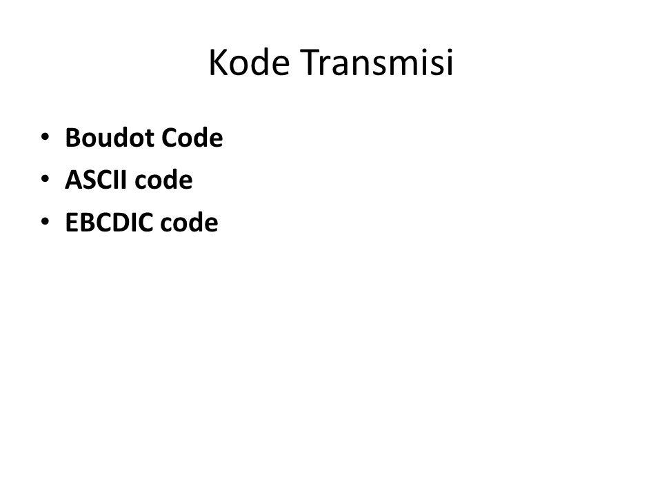 Kode Transmisi Boudot Code ASCII code EBCDIC code