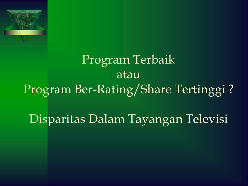 Program Terbaik atau Program Ber-Rating/Share Tertinggi