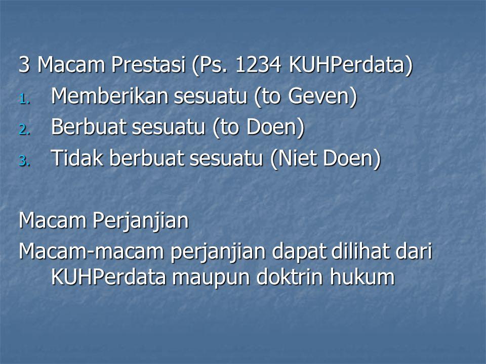 3 Macam Prestasi (Ps. 1234 KUHPerdata)
