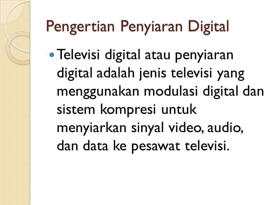Pengertian Penyiaran Digital