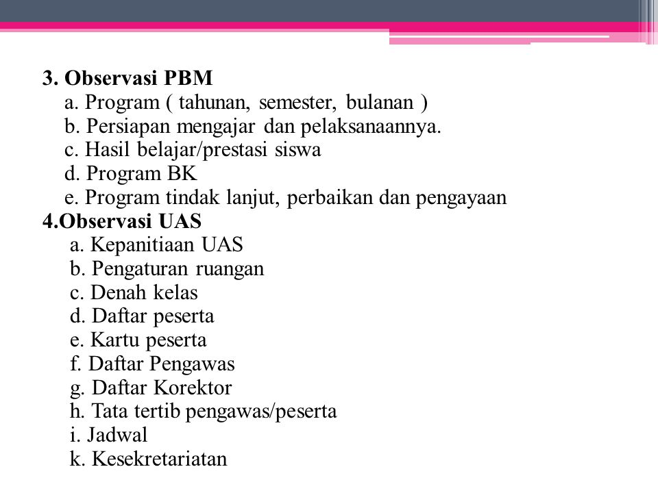 3. Observasi PBM a. Program ( tahunan, semester, bulanan ) b