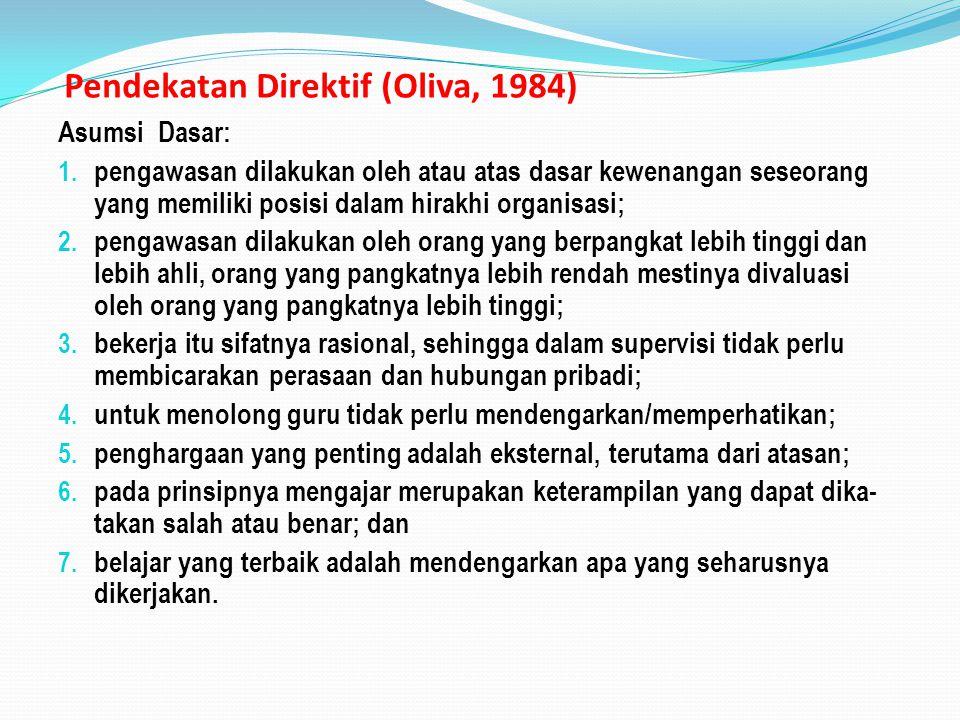 Pendekatan Direktif (Oliva, 1984)