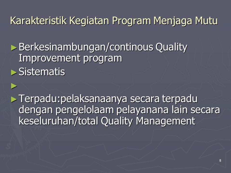 Karakteristik Kegiatan Program Menjaga Mutu