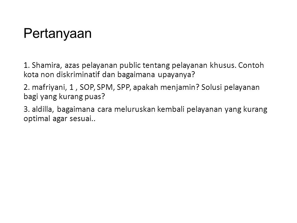 Pertanyaan 1. Shamira, azas pelayanan public tentang pelayanan khusus. Contoh kota non diskriminatif dan bagaimana upayanya