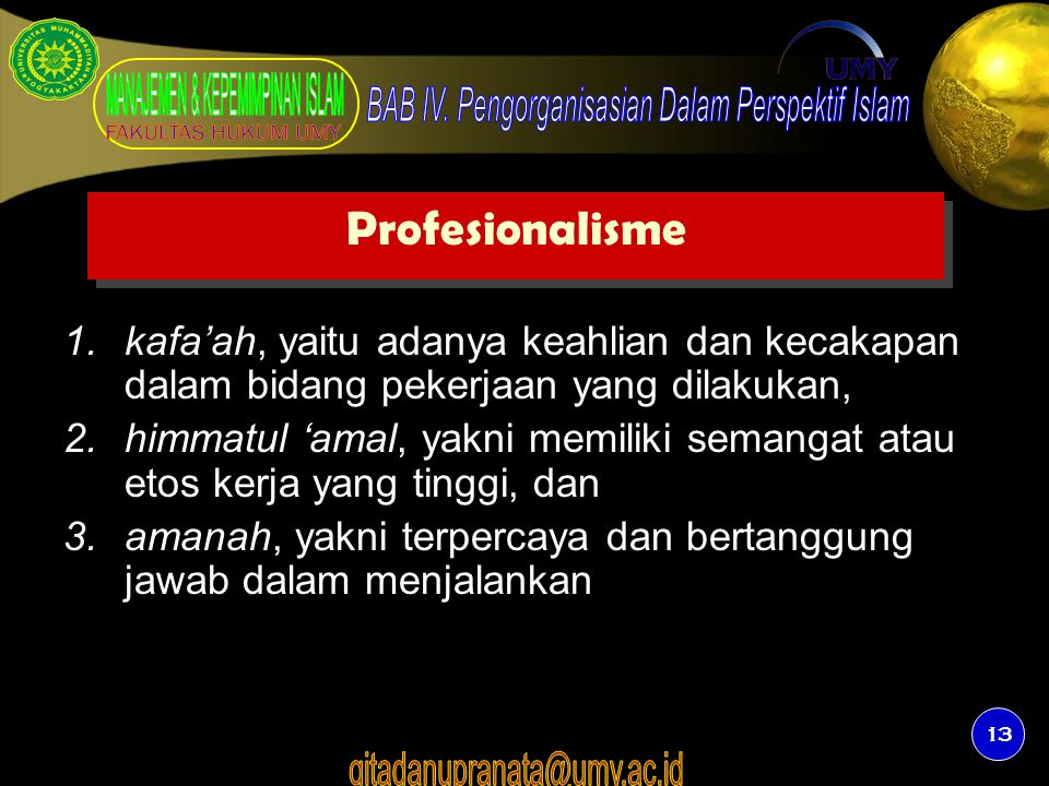 Profesionalisme kafa'ah, yaitu adanya keahlian dan kecakapan dalam bidang pekerjaan yang dilakukan,