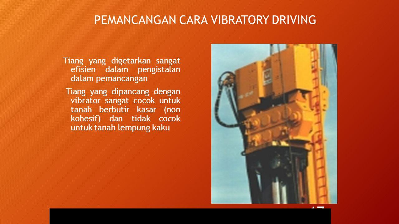 PEMANCANGAN CARA VIBRATORY DRIVING