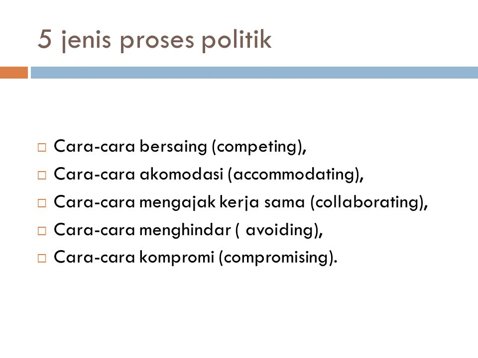 5 jenis proses politik Cara-cara bersaing (competing),