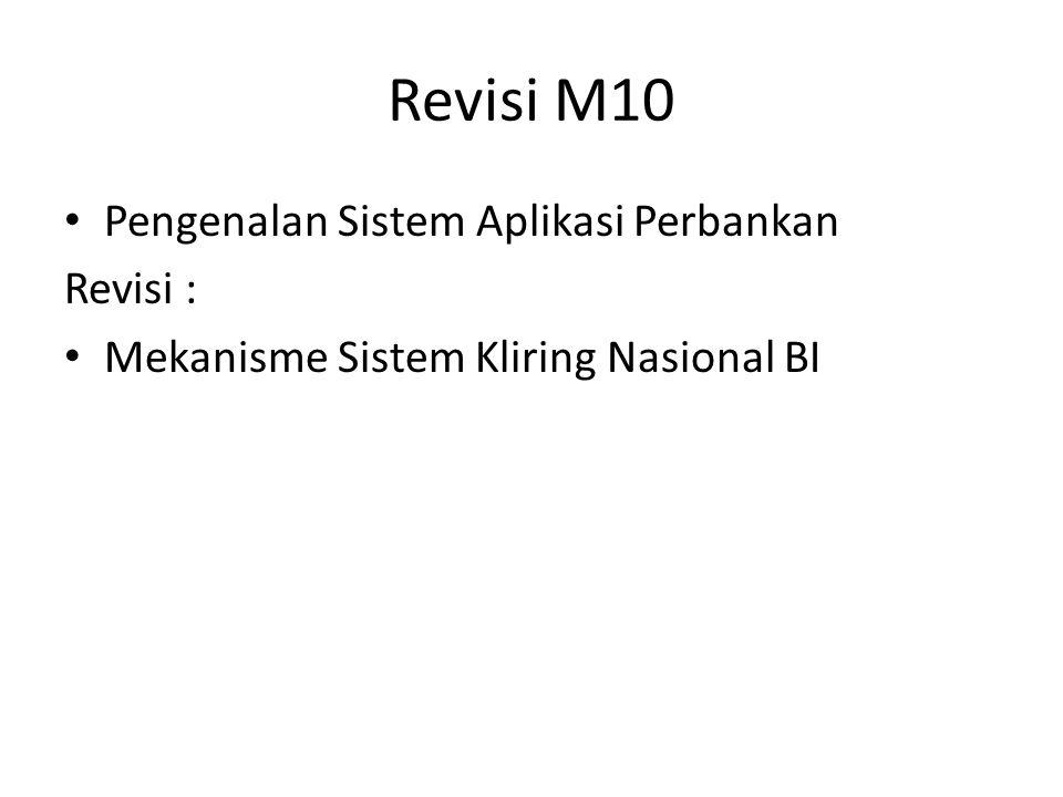 Revisi M10 Pengenalan Sistem Aplikasi Perbankan Revisi :