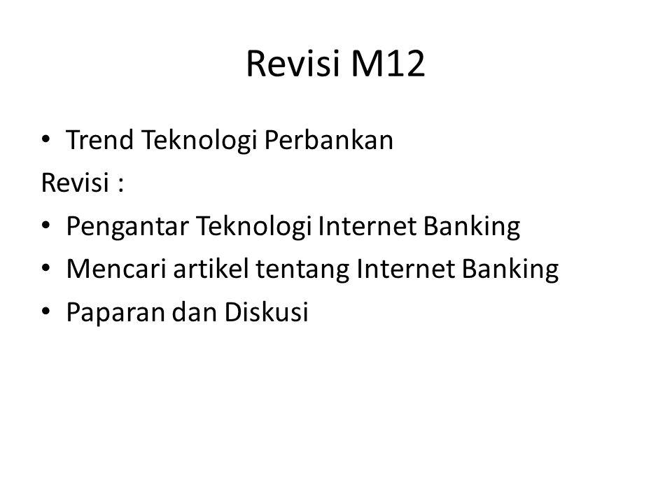 Revisi M12 Trend Teknologi Perbankan Revisi :