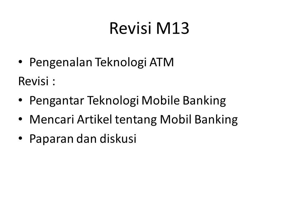 Revisi M13 Pengenalan Teknologi ATM Revisi :