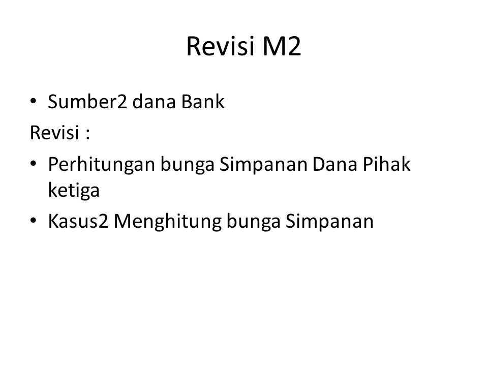 Revisi M2 Sumber2 dana Bank Revisi :