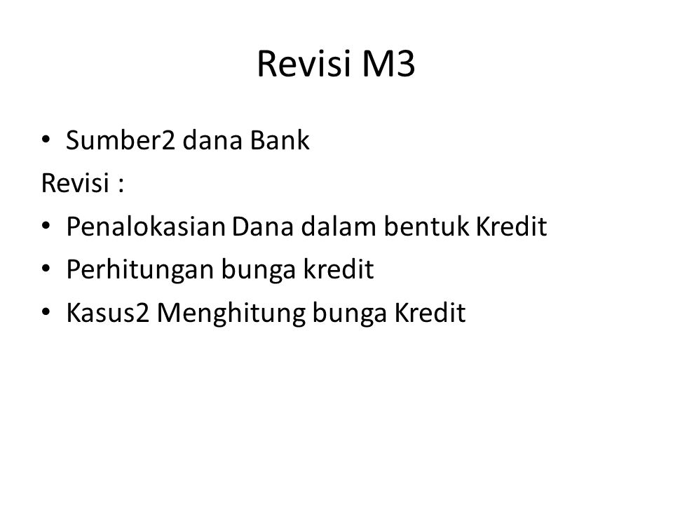 Revisi M3 Sumber2 dana Bank Revisi :