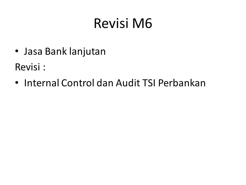 Revisi M6 Jasa Bank lanjutan Revisi :