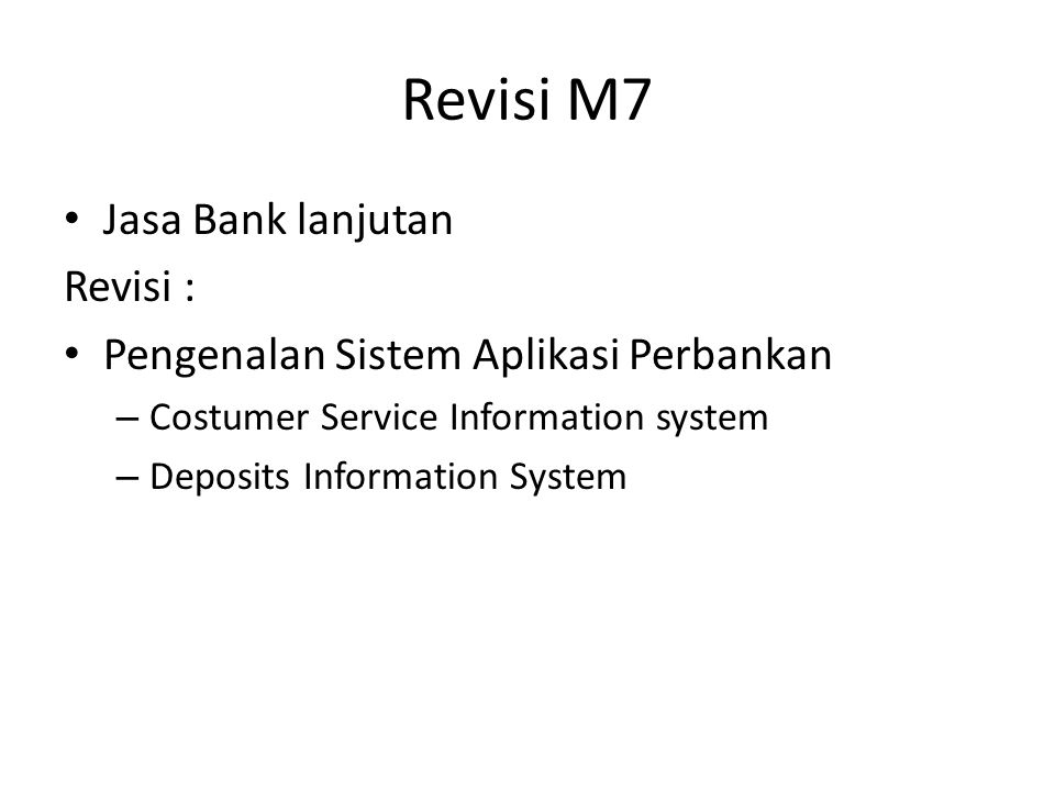 Revisi M7 Jasa Bank lanjutan Revisi :