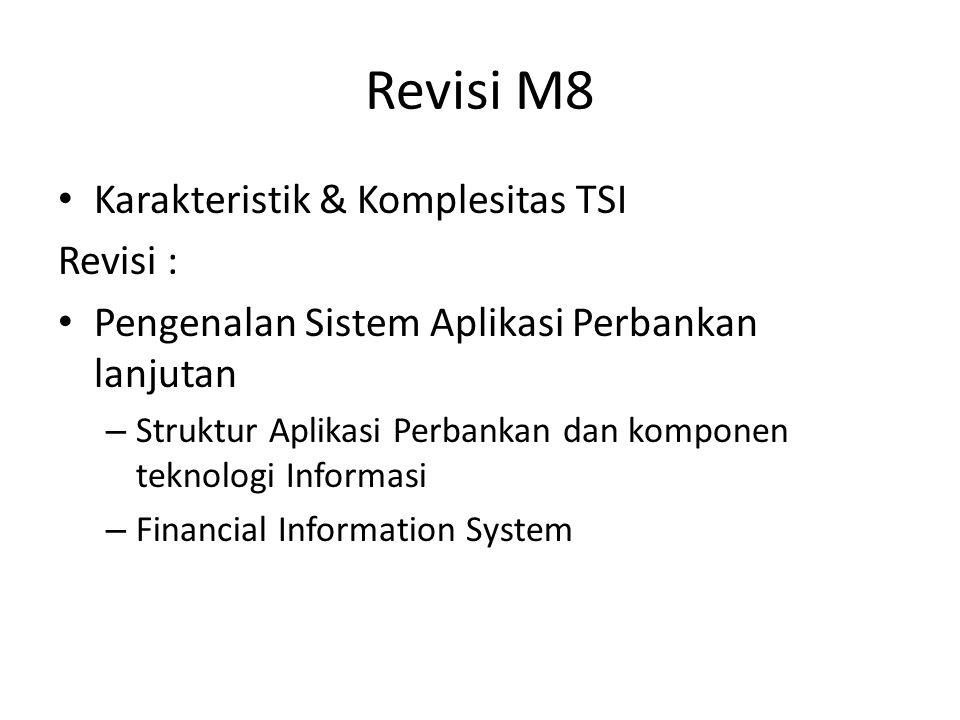 Revisi M8 Karakteristik & Komplesitas TSI Revisi :