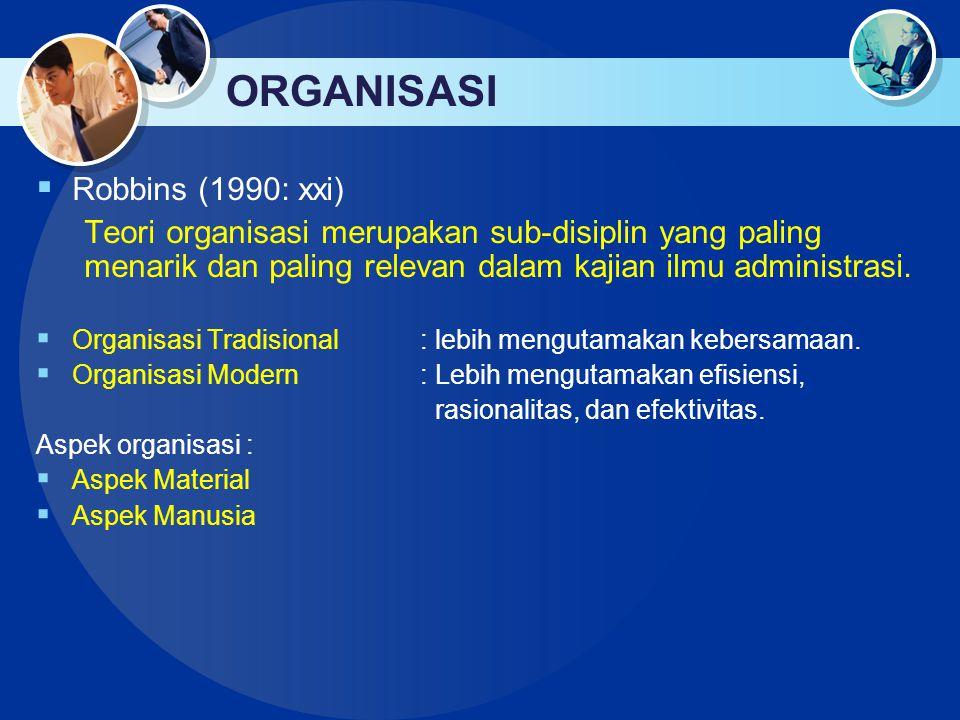 ORGANISASI Robbins (1990: xxi)