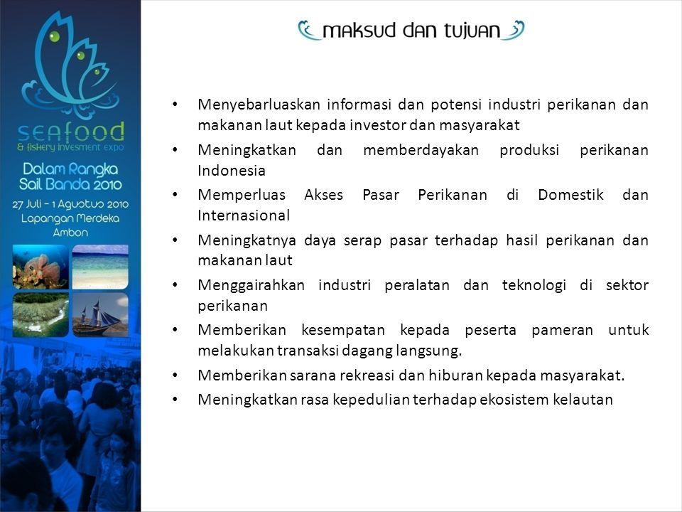 Menyebarluaskan informasi dan potensi industri perikanan dan makanan laut kepada investor dan masyarakat