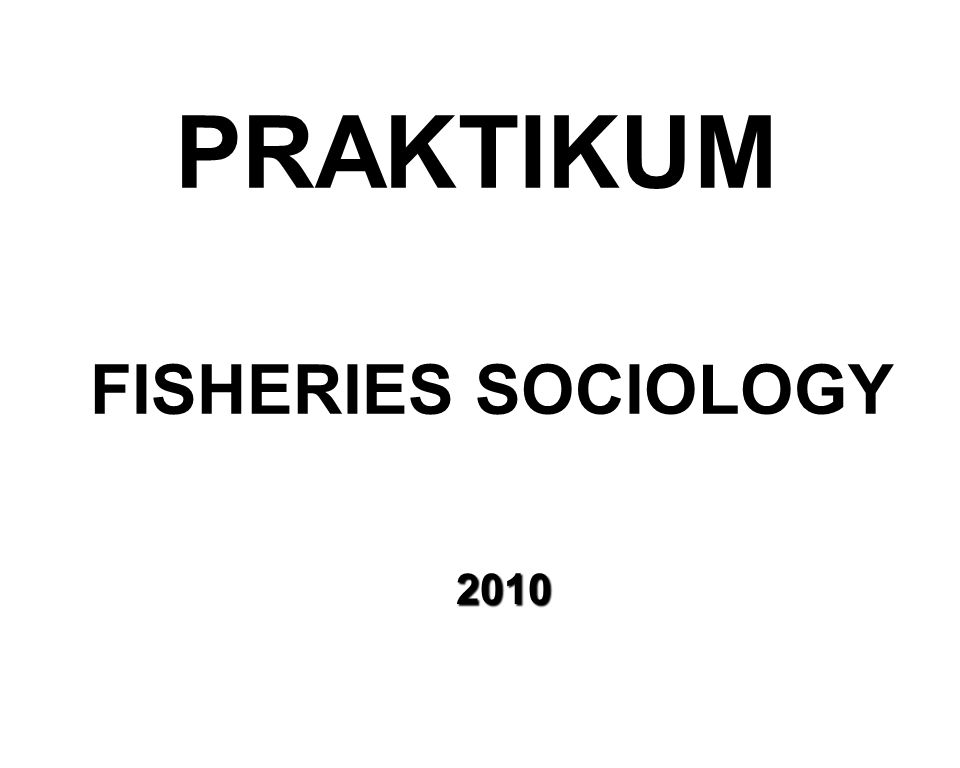 PRAKTIKUM FISHERIES SOCIOLOGY 2010