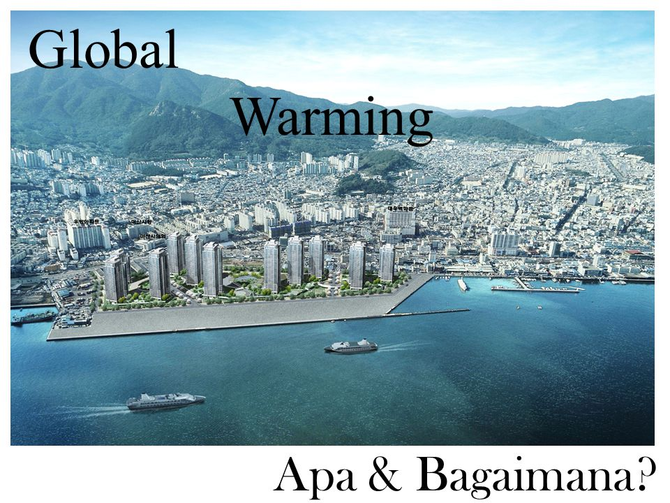 Global Warming Apa & Bagaimana