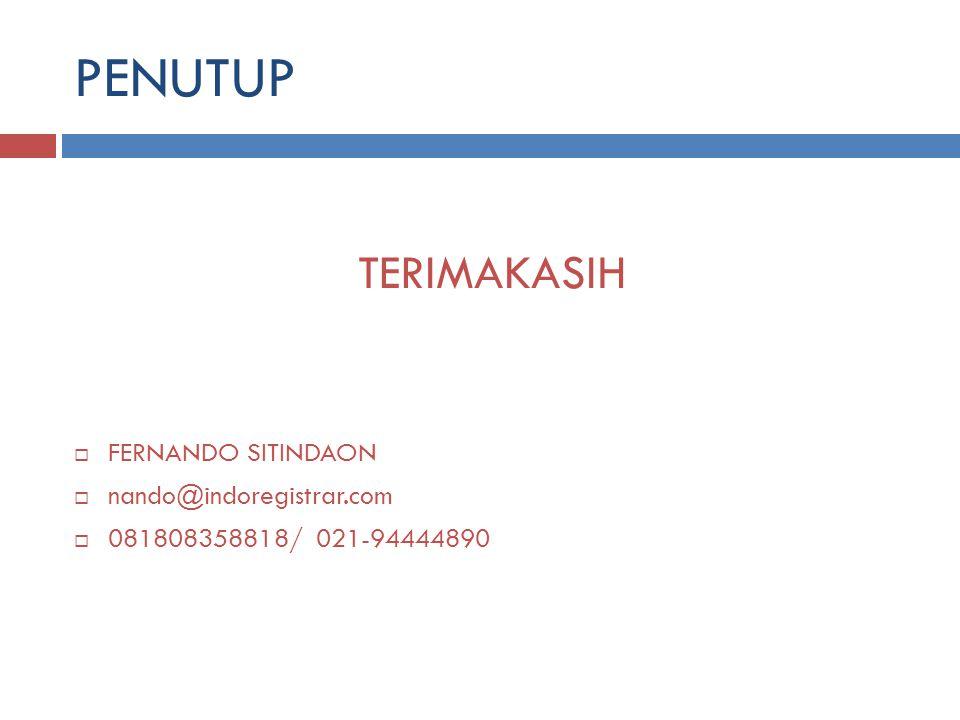 PENUTUP TERIMAKASIH FERNANDO SITINDAON nando@indoregistrar.com