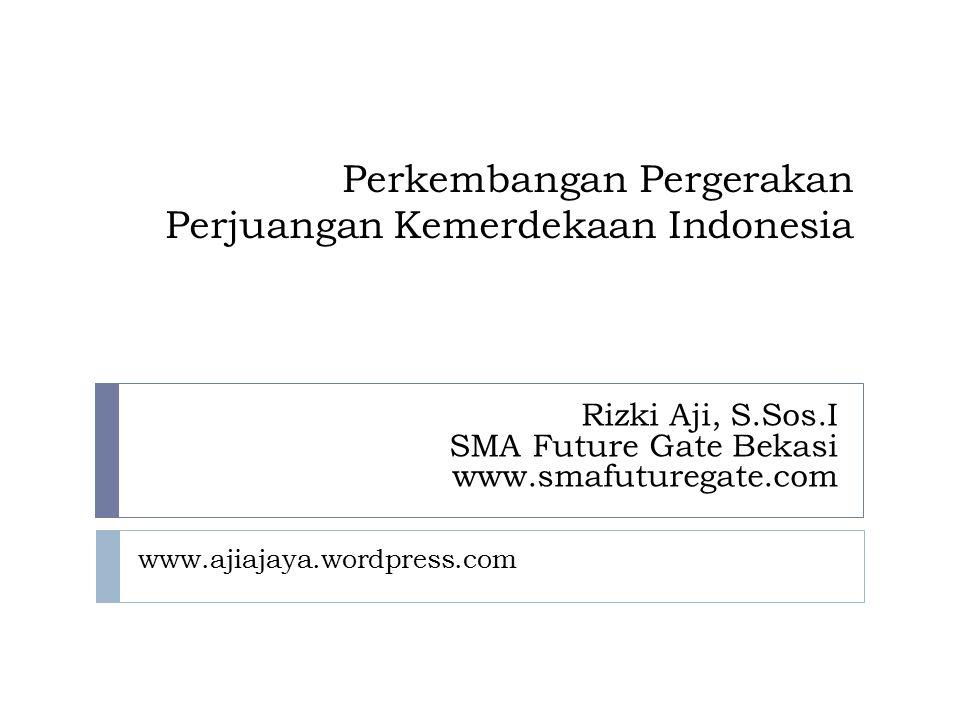 Perkembangan Pergerakan Perjuangan Kemerdekaan Indonesia