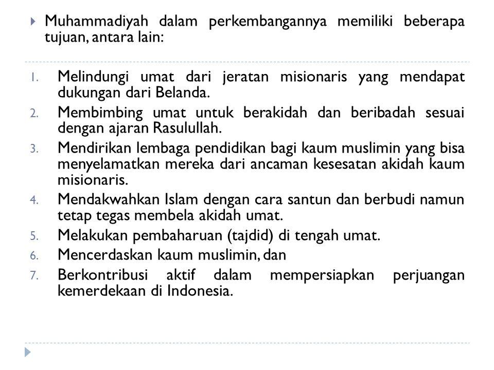 Muhammadiyah dalam perkembangannya memiliki beberapa tujuan, antara lain: