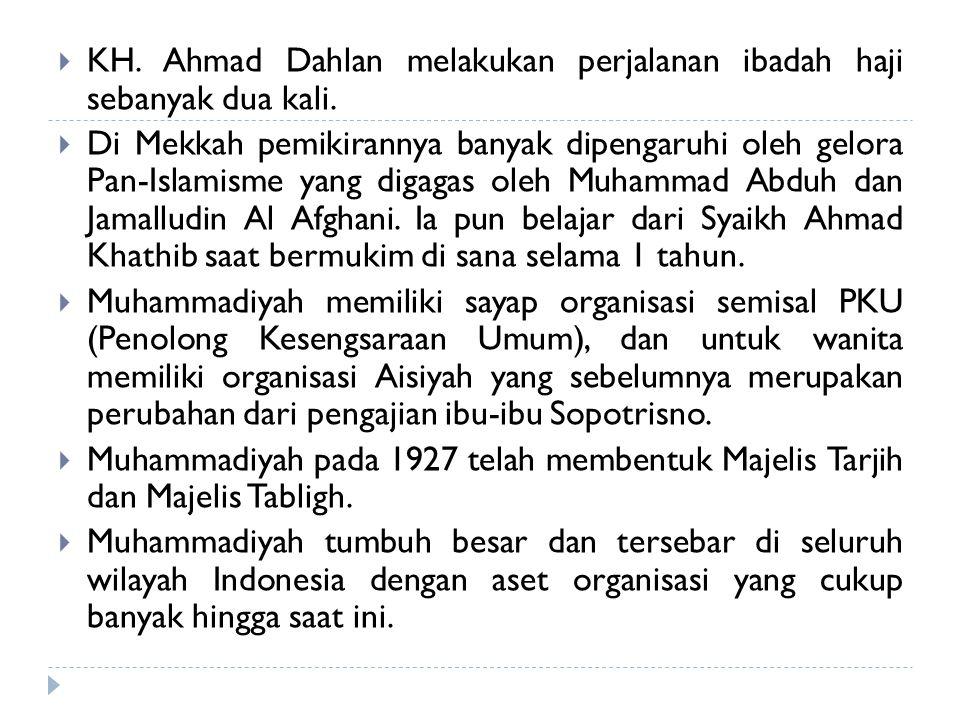 KH. Ahmad Dahlan melakukan perjalanan ibadah haji sebanyak dua kali.