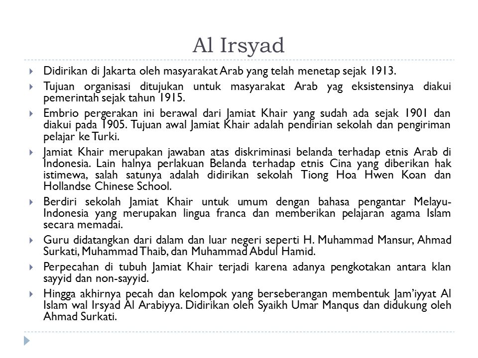 Al Irsyad Didirikan di Jakarta oleh masyarakat Arab yang telah menetap sejak 1913.