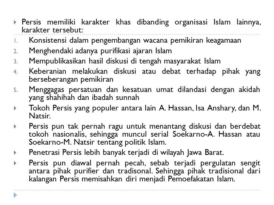 Persis memiliki karakter khas dibanding organisasi Islam lainnya, karakter tersebut: