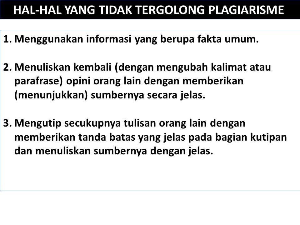 HAL-HAL YANG TIDAK TERGOLONG PLAGIARISME