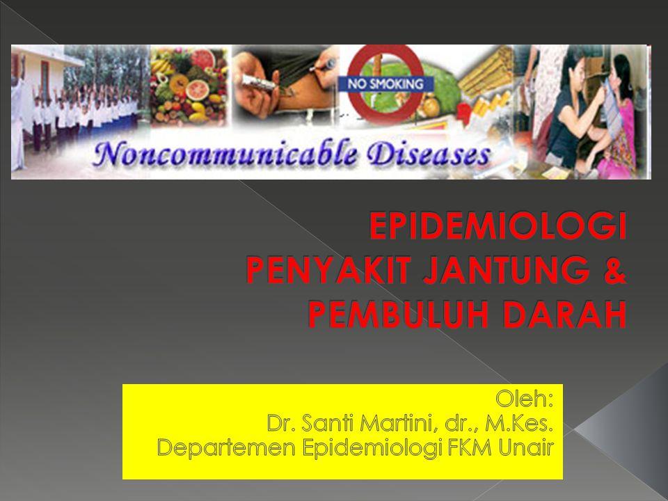 EPIDEMIOLOGI PENYAKIT JANTUNG & PEMBULUH DARAH