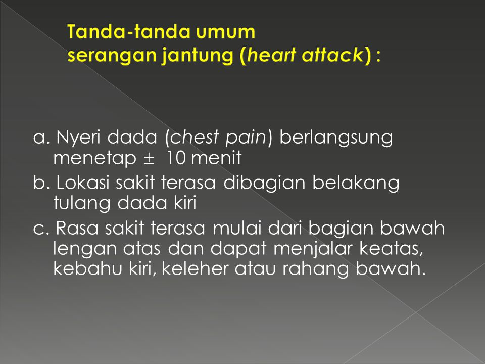 Tanda-tanda umum serangan jantung (heart attack) :