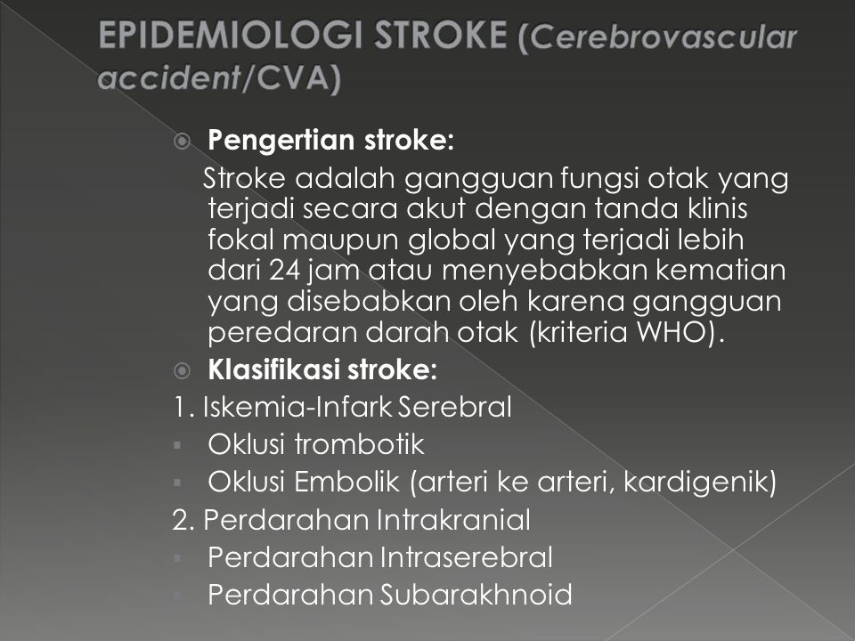 EPIDEMIOLOGI STROKE (Cerebrovascular accident/CVA)