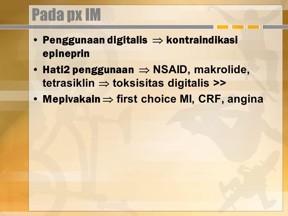 Pada px IM Penggunaan digitalis  kontraindikasi epineprin