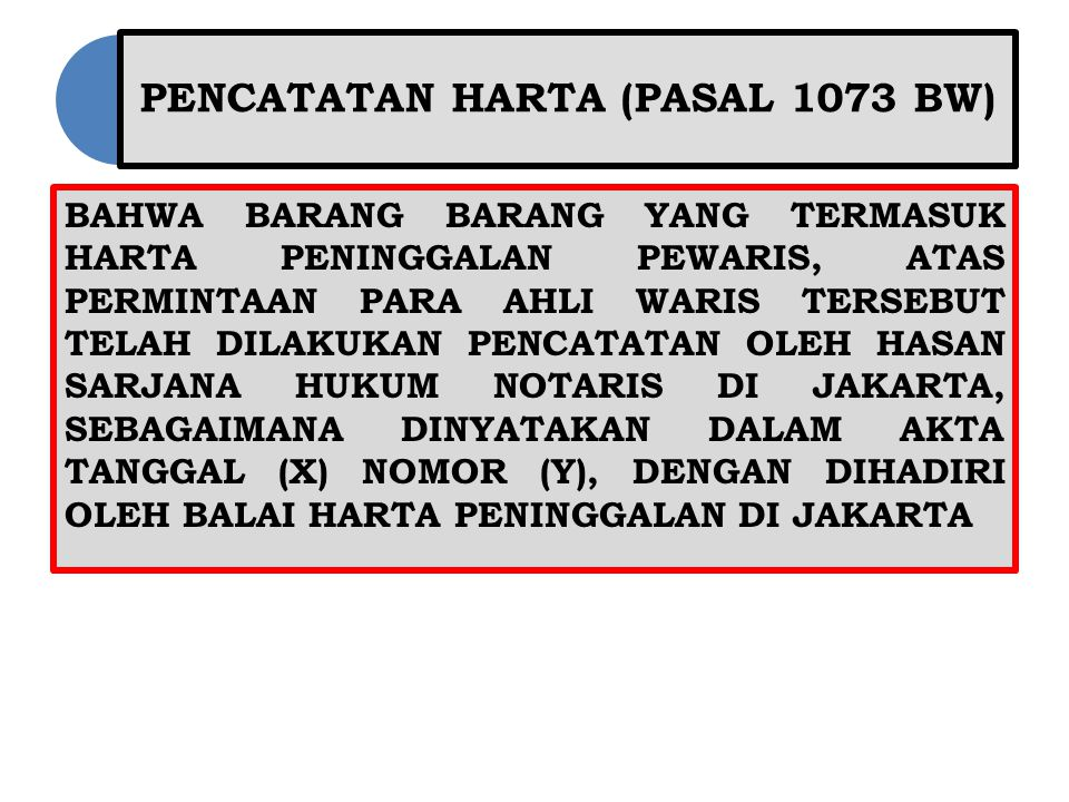 PENCATATAN HARTA (PASAL 1073 BW)