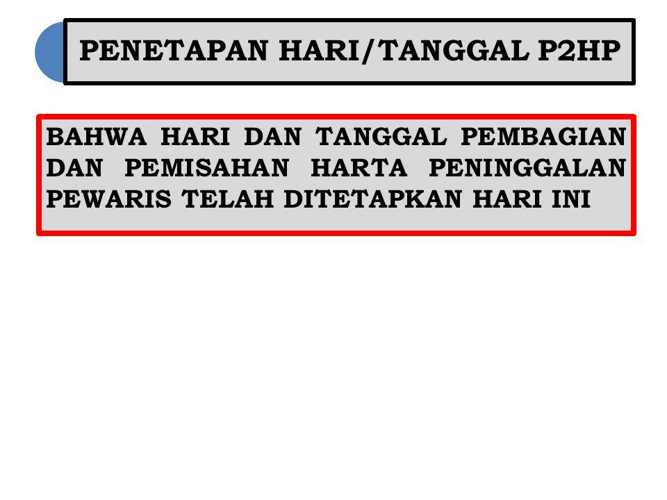 PENETAPAN HARI/TANGGAL P2HP