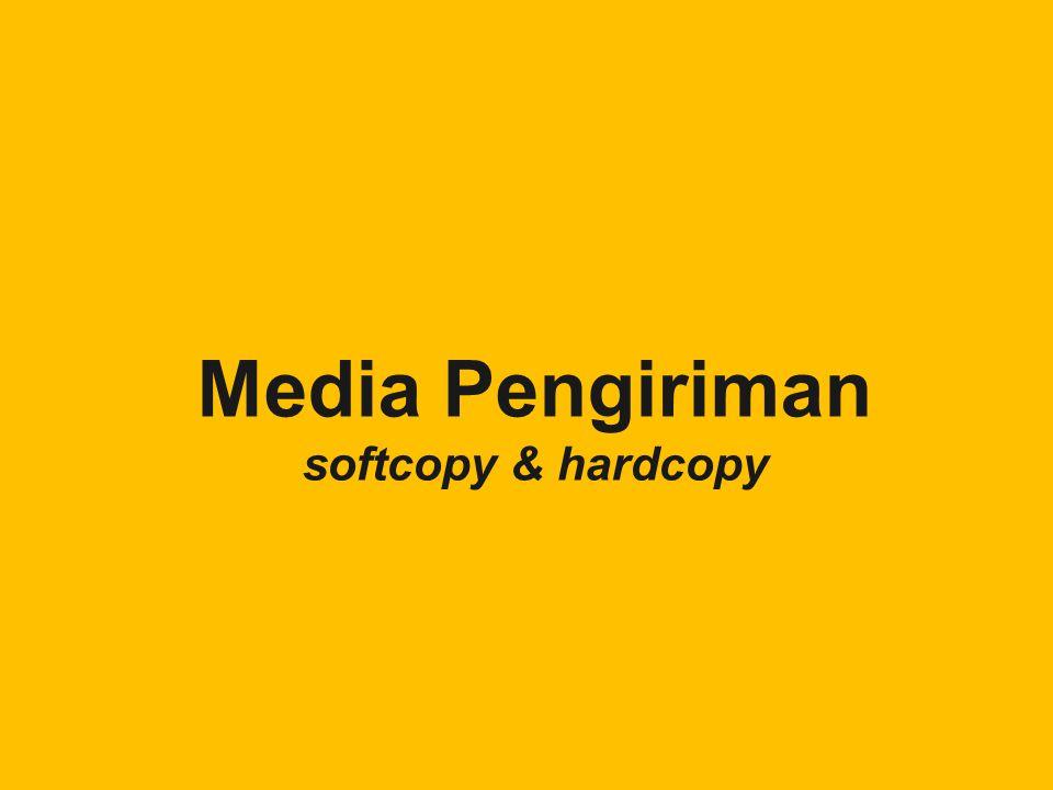Media Pengiriman softcopy & hardcopy