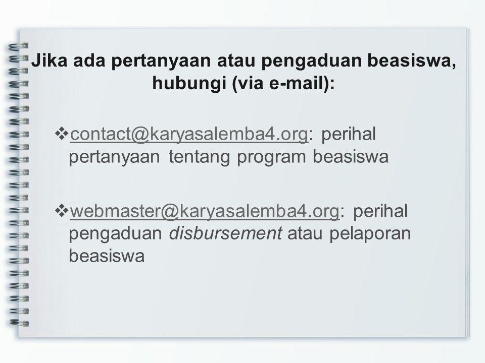 Jika ada pertanyaan atau pengaduan beasiswa, hubungi (via e-mail):