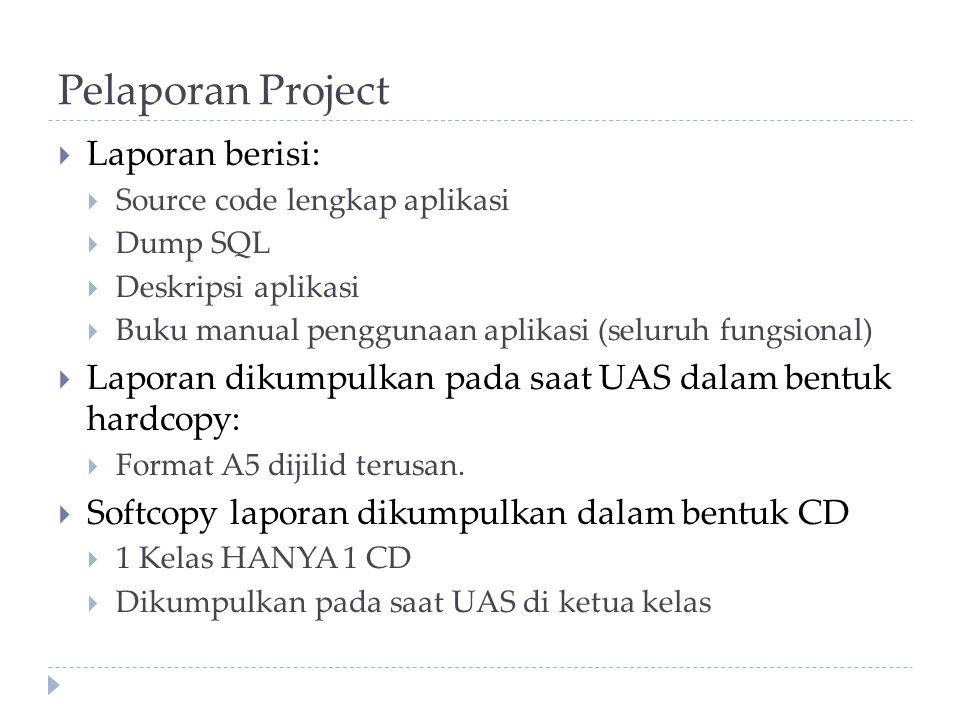 Pelaporan Project Laporan berisi: