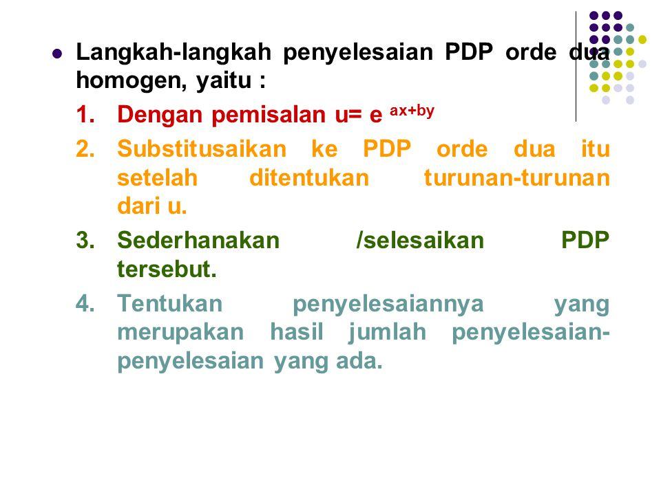 Langkah-langkah penyelesaian PDP orde dua homogen, yaitu :