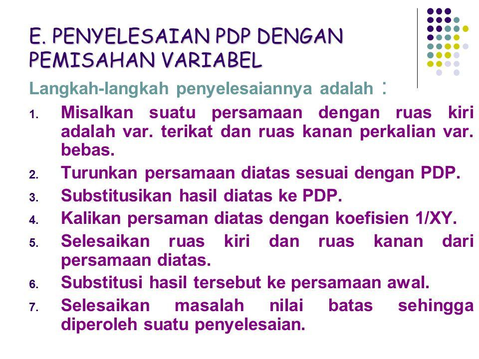 E. PENYELESAIAN PDP DENGAN PEMISAHAN VARIABEL