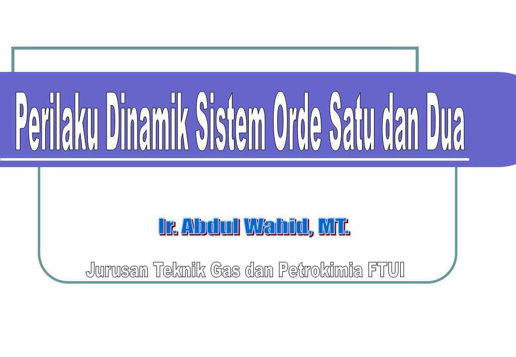 Perilaku Dinamik Sistem Orde Satu dan Dua