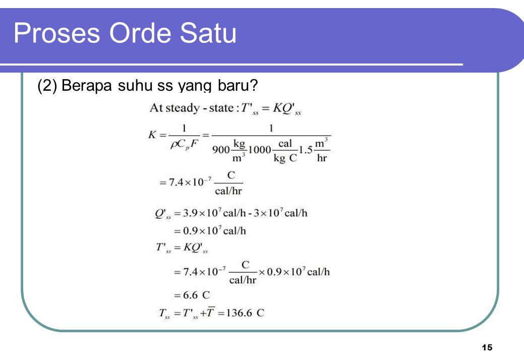 Proses Orde Satu (2) Berapa suhu ss yang baru